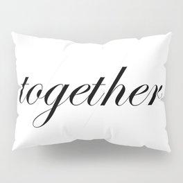 together Pillow Sham