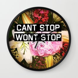 CANT STOP WONT STOP Wall Clock