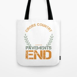 Cross Country Running Begins Pavement Ends Runners Tote Bag
