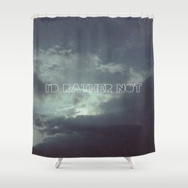 I'd Rather Not Shower Curtain