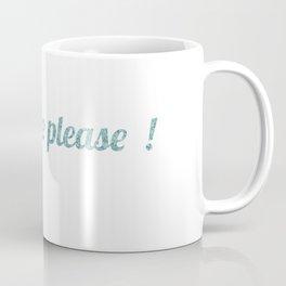 DroolHerePlease! Coffee Mug