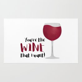 You're The Wine That I Want! Rug
