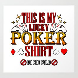 This Is My Lucky Poker Shirt Cards Art Print