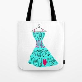 Wear Love Wherever You Go (aqua) Tote Bag