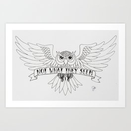The Owls Are Not What... Art Print
