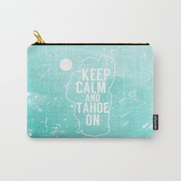 Keep Calm and Tahoe On Carry-All Pouch
