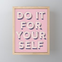 Do it for yourself - typography in pink Framed Mini Art Print