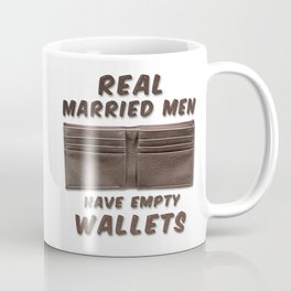 Real Married Men Have Empty Wallets Coffee Mug