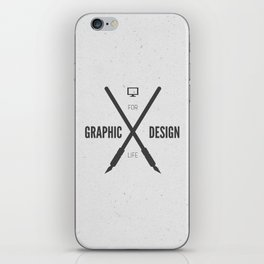 Graphic Design For Life. iPhone Skin