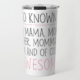 Awesome Mom Travel Mug