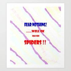 Fear Nothing Art Print