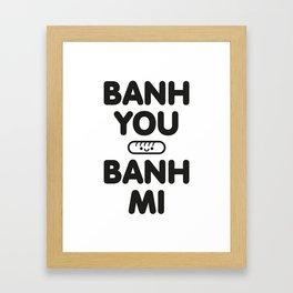Banh You Banh Mi Framed Art Print