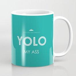 YOLO MY ASS Coffee Mug