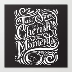 Take Some Time To Cherish The Moments Canvas Print