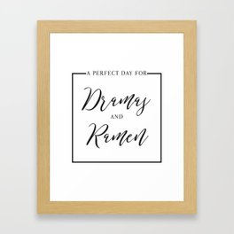 A Perfect Day for Dramas and Ramen Framed Art Print