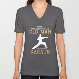 never underestimate an old man who know karate grandpa t-shirt Unisex V-Neck