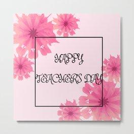 Happy Teacher's day with flowers! Metal Print