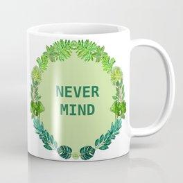 Leaves: Never mind Coffee Mug