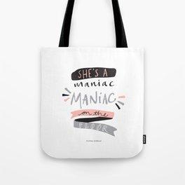 She's a Maniac Tote Bag