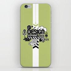 Design Happens Here iPhone & iPod Skin