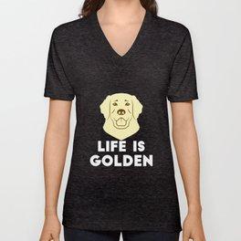 Golden Retriever Dog - Life Is Golden  Unisex V-Neck