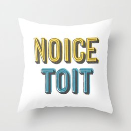 Noice Toit Throw Pillow