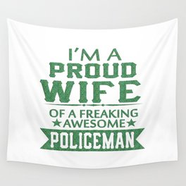 I'M A PROUD POLICEMAN'S WIFE Wall Tapestry