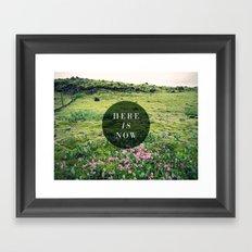 Here Is Now Framed Art Print
