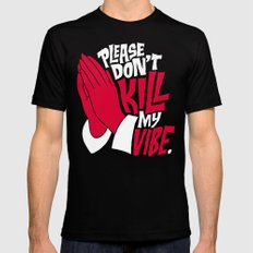 Please Don't Kill My Vibe Black Mens Fitted Tee MEDIUM