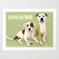 Love-A-Bull Pit Bull Art Print