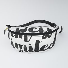 I'm Not Weird I'm a Limited Edition Black and White Funny Typography Poster Fanny Pack