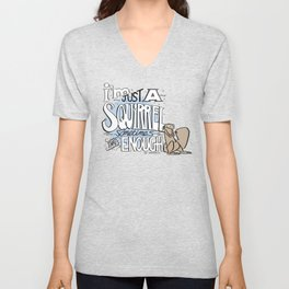 I'm just a squirrel Unisex V-Neck