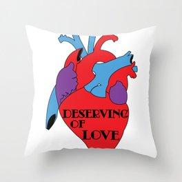 Deserving of Love Throw Pillow