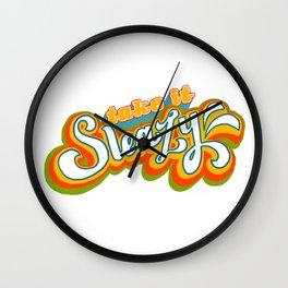 Take it Sleazy! Wall Clock