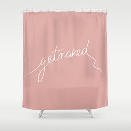 Get naked Pink Shower Curtain