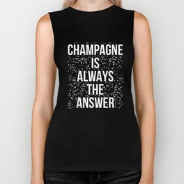 Champagne is always the answer funny  Biker Tank