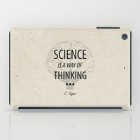 sagan iPad Cases featuring Science is a way of thinking... by science fried art