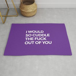 I WOULD SO CUDDLE THE FUCK OUT OF YOU (Purple) Rug