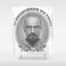 In Heisenberg We Trust Shower Curtain