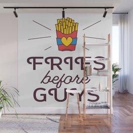 Fries Before Guys Wall Mural