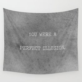 You Were A Perfect Illusion.  Wall Tapestry
