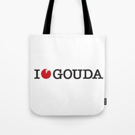 I Love Gouda Tote Bag