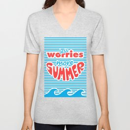 Less Worries, More Summer, With Waves Unisex V-Neck