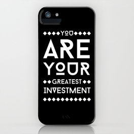 GREATEST INVESTMENT iPhone Case