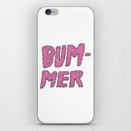 bummer pink iPhone Skin