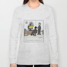 """Did you try unplugging it and plugging it back in?"" Long Sleeve T-shirt"