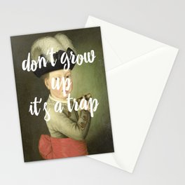 don't grow up. it's a trap. Stationery Cards
