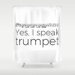 I speak trumpet Shower Curtain