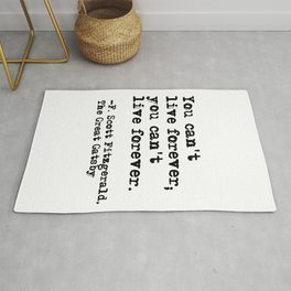 You can't live forever - Fitzgerald quote Rug