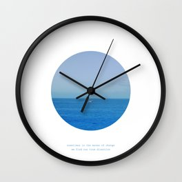 Sometimes in the waves of change we find our true direction Wall Clock